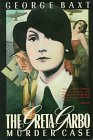 The Greta Garbo Murder Case by George Baxt