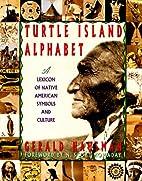 Turtle Island Alphabet: A Lexicon of Native…