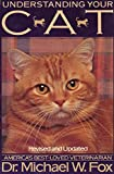 Fox, Michael W.: Understanding Your Cat: Revised and Updated