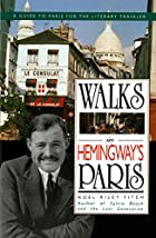 Walks In Hemingway's Paris: A Guide To Paris…
