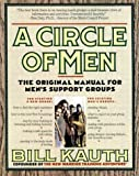 Kauth, Bill: A Circle of Men : The Original Manual for Men's Support Groups