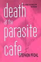 Death at the Parasite Cafe: Social Science…