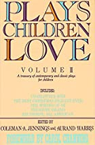 Plays Children Love: Volume II: A Treasury…
