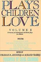 Plays Children Love: Volume II: A Treasury…