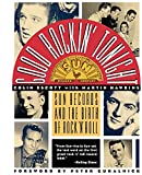Escott, Colin: Good Rockin' Tonight: Sun Records and the Birth of Rock 'N' Roll