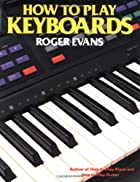 How to Play Keyboards: Everything You Need…