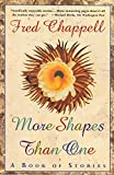 Chappell, Fred: More Shapes Than One: A Book of Stories
