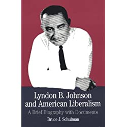 A book report on lyndon b johnson and american liberalism a brief biography by bruce j schulman