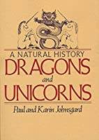 Dragons and Unicorns: A Natural History by…