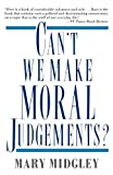 Midgley, Mary: Can't We Make Moral Judgements?