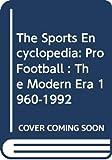 Neft, David S.: The Sports Encyclopedia: Pro Football : The Modern Era 1960-1992