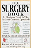 Youngson, Robert M.: The Surgery Book : An Illustrated Guide to 73 of the Most Common Operations