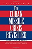 Nathan, James A.: The Cuban Missile Crisis Revisited