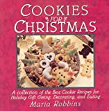 Robbins, Maria Polushkin: Cookies for Christmas: Fifty of the Best Cookie Recipes for Holiday Gift Giving, Decorating, and Eating