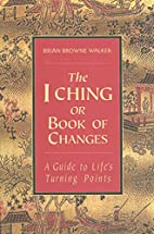 The I Ching or Book of Changes: A Guide to…