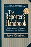 Weinberg, Steve: The Reporter&#39;s Handbook: An Investigator&#39;s Guide to Documents and Techniques