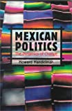 Handelman, Howard: Mexican Politics: The Dynamics of Change