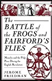 Friedman, Jerome: The Battle of the Frogs and Fairford's Flies: Miracles and the Pulp Press During the English Revolution