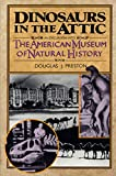Preston, Douglas J.: Dinosaurs in the Attic: An Excursion into the American Museum of Natural History