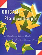 Origami, Plain and Simple by Robert Neale