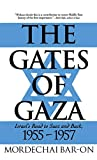Bar-On, Mordechai: The Gates of Gaza: Israel's Road to Suez and Back, 1955-1957