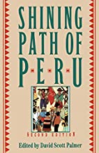 The Shining Path of Peru by David Scott…