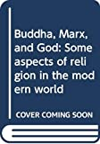 Trevor Ling: Buddha, Marx, and God: Some aspects of religion in the modern world