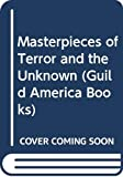 Kaye, Marvin: Masterpieces of Terror and the Unknown