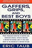 Taub, Eric: Gaffers, Grips, and Best Boys
