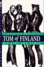 Tom of Finland: His Life and Times…