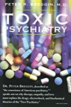 Toxic Psychiatry: Why Therapy, Empathy and…