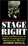 Bull, John: Stage Right: Crisis and Recovery in British Contemporary Mainstream Theatre