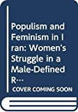 Moghissi, Haideh: Populism and Feminism in Iran: Women's Struggle in a Male-Defined Revolutionary Movement