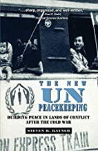 The New UN Peacekeeping: Building Peace in…