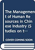 Warner, Malcolm: The Management of Human Resources in Chinese Industry