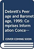 Kidd, Charles: Debrett&#39;s Peerage and Baronetage, 1995: Comprises Information Concerning the Royal Family, Peerage and Baronetage