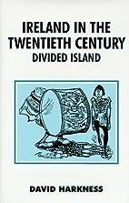 Ireland in the Twentieth Century: Divided…