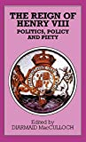 MacCulloch, Diarmaid: The Reign of Henry VIII: Politics, Policy and Piety (Problems in Focus Series)