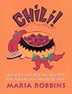 Chili!: 60 Soul-Satisfying Recipes for…
