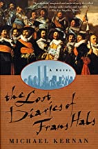 The Lost Diaries of Frans Hals: A Novel by…