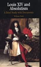 Louis XIV and Absolutism: A Brief Study with…