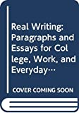 Anker, Susan: Real Writing: Paragraphs and Essays for College, Work, and Everyday Life