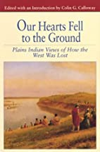 Our Hearts Fell to the Ground: Plains Indian…