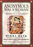 Bank, Mirra: Anonymous Was a Woman: A Celebration in Words and Images of Traditional American Art and the Women Who Made It