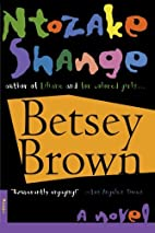 Betsey Brown: A Novel by Ntozake Shange