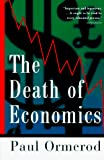 Ormerod, Paul: The Death of Economics