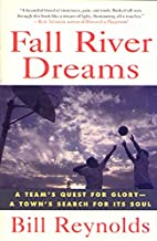 Fall River Dreams: A Team's Quest for Glory,…