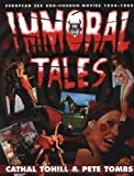 Tohill, Cathal: Immoral Tales : European Sex and Horror Movies, 1956-1984