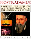 Francis X. King: Nostradamus: Prophecies Fulfilled and Predictions for the Millennium and Beyond