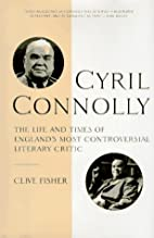 Cyril Connolly: The Life and Times of…
